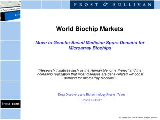 World Biochip Markets Move to Genetic-Based Medicine Spurs Demand for Microarray Biochips