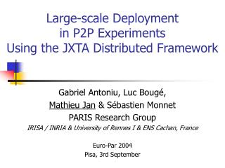 Large-scale Deployment  in P2P Experiments  Using the JXTA Distributed Framework