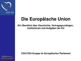 Die Europäische Union Ein Überblick über Geschichte, Vertragsgrundlagen,