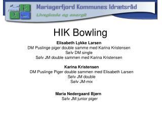 HIK Bowling