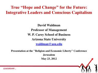 "True ""Hope and Change"" for the Future: Integrative Leaders and Conscious Capitalism"