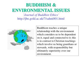 BUDDHISM & ENVIRONMENTAL ISSUES 'Journal of Buddhist Ethics' jbe.gold.ac.uk/7/sahni001.html