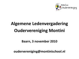 Algemene Ledenvergadering Oudervereniging Montini Baarn, 3 november 2010
