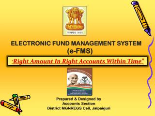 ELECTRONIC FUND MANAGEMENT SYSTEM  (e-FMS)