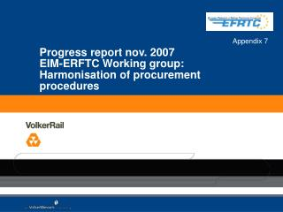 Progress report nov. 2007 EIM-ERFTC Working group: Harmonisation of procurement procedures