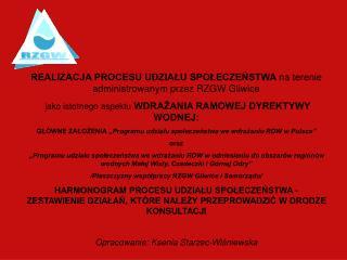 REALIZACJA PROCESU UDZIAŁU SPOŁECZEŃSTWA  na terenie administrowanym przez RZGW Gliwice
