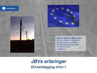 JBVs erfaringer EU-kartlegging trinn 1