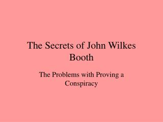 The Secrets of John Wilkes Booth
