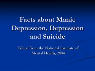 Facts about Manic Depression, Depression and Suicide