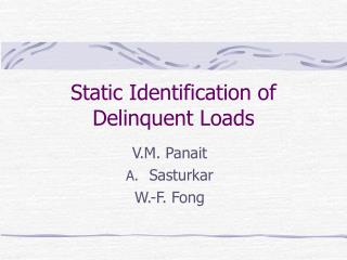 Static Identification of Delinquent Loads