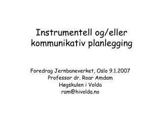 Instrumentell og/eller kommunikativ planlegging