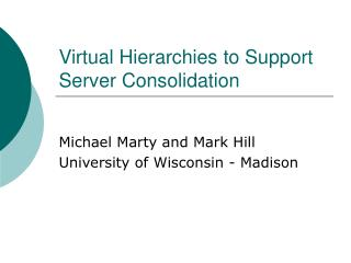 Virtual Hierarchies to Support Server Consolidation