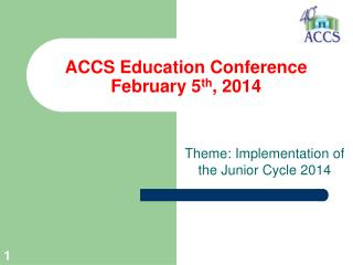 ACCS Education Conference February 5 th , 2014