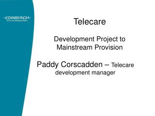 Telecare  Development Project to Mainstream Provision