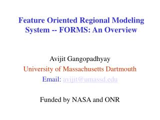 Feature Oriented Regional Modeling System -- FORMS: An Overview