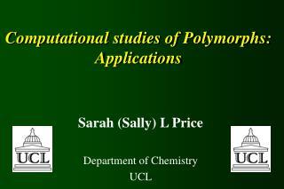 Computational studies of Polymorphs: Applications