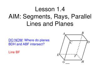 Lesson 1.4 AIM: Segments, Rays, Parallel Lines and Planes