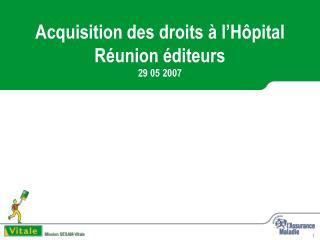 Acquisition des droits à l'Hôpital Réunion éditeurs