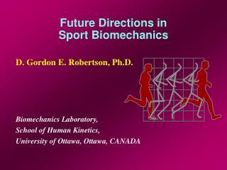 Future Directions in Sport Biomechanics