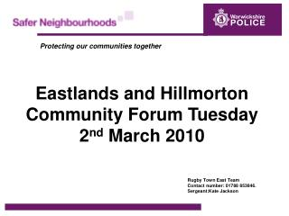 Eastlands and Hillmorton Community Forum Tuesday 2 nd  March 2010