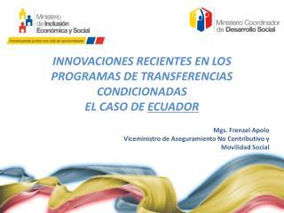 INNOVACIONES RECIENTES EN LOS PROGRAMAS DE TRANSFERENCIAS CONDICIONADAS  EL CASO DE  ECUADOR
