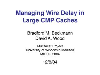 Managing Wire Delay in Large CMP Caches