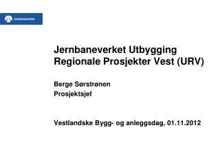 Jernbaneverket Utbygging Regionale Prosjekter Vest (URV)