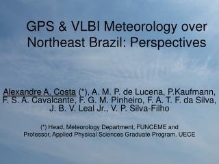 GPS & VLBI Meteorology over Northeast Brazil: Perspectives
