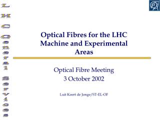 Optical Fibres for the LHC Machine and Experimental Areas