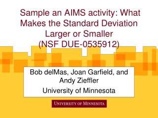 Sample an AIMS activity: What Makes the Standard Deviation Larger or Smaller (NSF DUE-0535912)