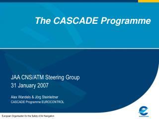 The CASCADE Programme