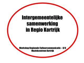 Intergemeentelijke samenwerking  in Regio Kortrijk