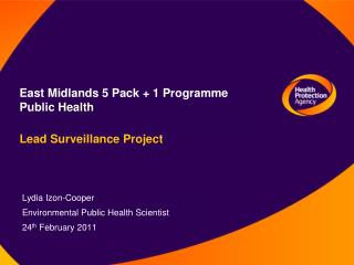 East Midlands 5 Pack + 1 Programme  Public Health Lead Surveillance Project