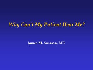 Why Can't My Patient Hear Me?