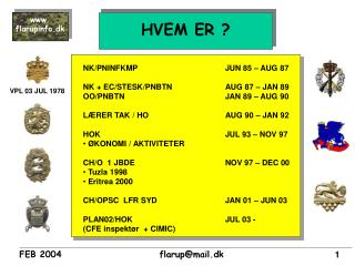 NK/PNINFKMPJUN 85 – AUG 87  NK + EC/STESK/PNBTNAUG 87 – JAN 89 OO/PNBTNJAN 89 – AUG 90