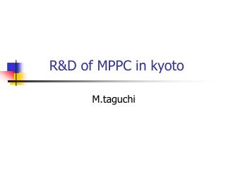R&D of MPPC in kyoto