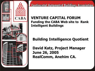 VENTURE CAPITAL FORUM Funding the CABA Web site to  Rank Intelligent Buildings