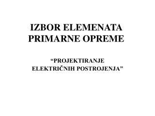 IZBOR ELEMENATA PRIMARNE OPREME