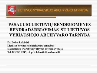 PASAULIO LIETUVIŲ BENDRUOMENĖS BENDRADARBIAVIMAS  SU LIETUVOS VYRIAUSIOJO ARCHYVARO TARNYBA