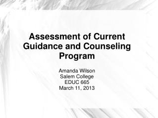 Assessment of Current Guidance and Counseling Program Amanda Wilson Salem College EDUC 665