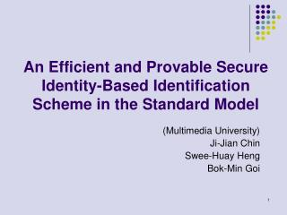 An Efficient and Provable Secure Identity-Based Identification Scheme in the Standard Model