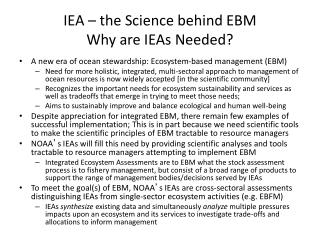 IEA – the Science behind EBM Why are IEAs Needed?