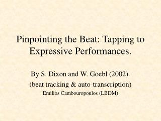 Pinpointing the Beat: Tapping to Expressive Performances.