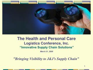 """"""" Bringing Visibility to J&J's Supply Chain"""""""