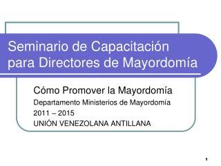 Seminario de Capacitación para Directores de Mayordomía