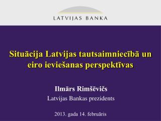 Situācija Latvijas tautsaimniecībā un eiro ieviešanas perspektīvas