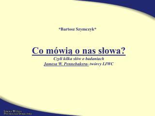 *Bartosz Szymczyk*