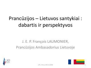 Pranc?zijos � Lietuvos santykiai : dabartis ir perspektyvos