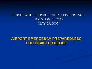 HURRICANE PREPAREDNESS CONFERENCE HOUSTON, TEXAS MAY 23, 2007