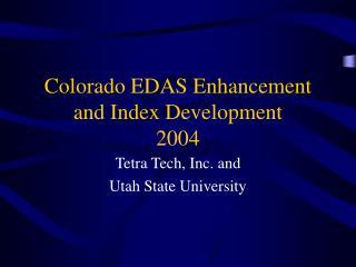 Colorado EDAS Enhancement and Index Development 2004
